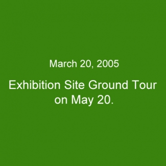 Exhibition Site Ground Tour on May 20.