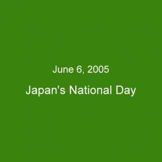 Jun 6, 2005:Japan's National Day