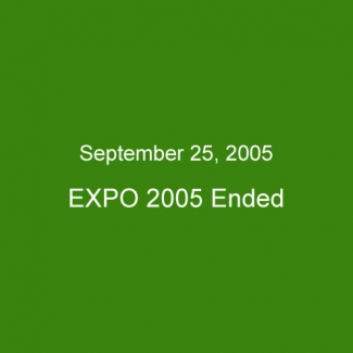 September 25, 2005:EXPO 2005 Ended