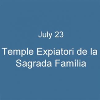 July 23  Temple Expiatori de la Sagrada Família